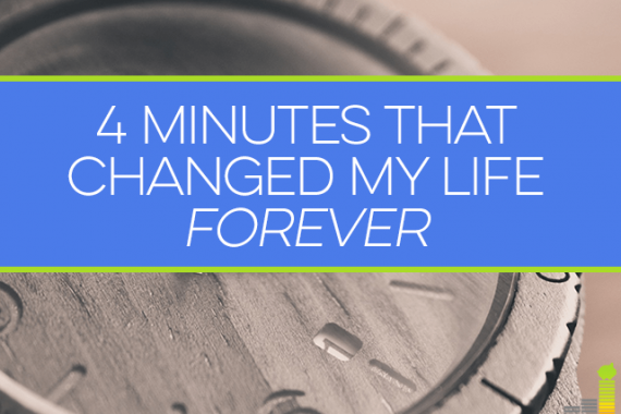 The 4 minutes that changed the way I live life forever.