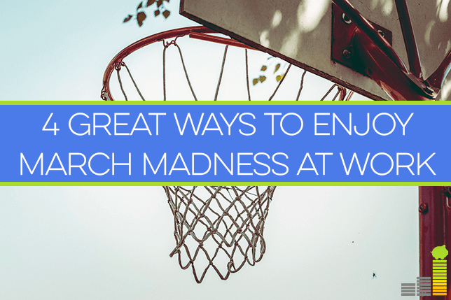 4 Great ways to enjoy March Madness at work