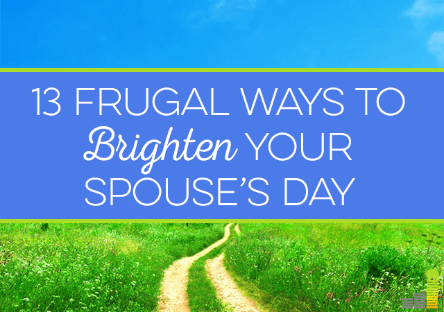 These 13 frugal ideas are sure to bring a smile to your spouse's face. Show your love without breaking the bank!