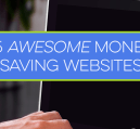 15 awesome money saving websites you need to check out if you're serious about getting good deals.