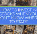 New to investing? If you're unsure of how to invest in stocks, this post will help.