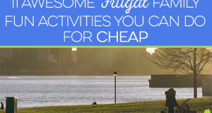 Want to enjoy quality family time on the cheap? Here are 11 awesome frugal family fun activities to try!