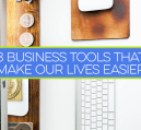 These 3 business tools make our lives easier.
