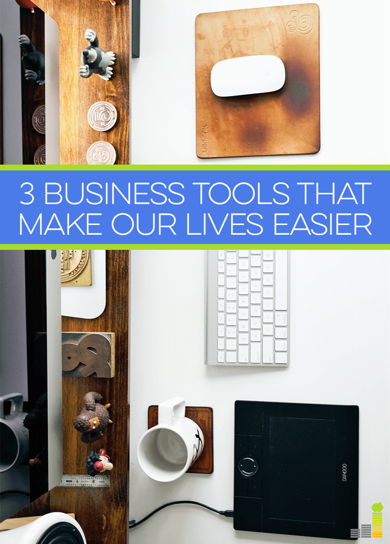 These 3 business tools make our lives so much easier.