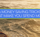 Money saving tricks are great to use, but some can backfire and cause us to spend more. Here are 6 to watch out for.
