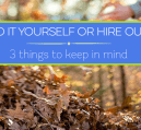Should you take a do it yourself approach to things, or hire them out? Here's what to consider.