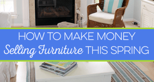 Selling furniture is the perfect springtime, money making activity. When the weather heats up, it's time to scour Craigslist for some diamonds in the rough.