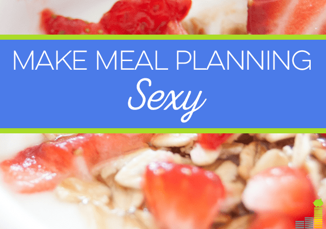 Want to make meal planning sexy? The truth is, it's not hard. Just follow these steps!