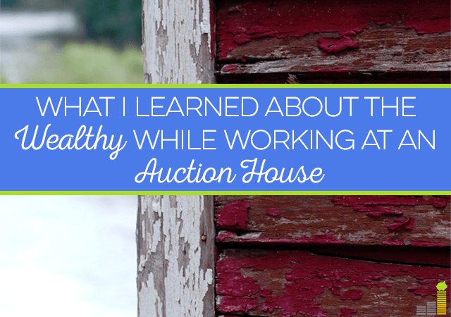 Working at an auction house can give us insights on the wealthy and what they buy.