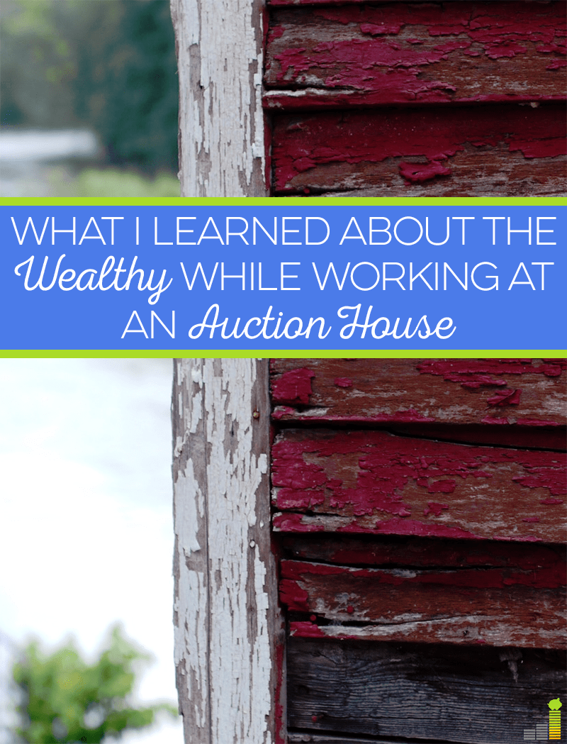 Insights about the wealthy learned from working at an auction house.