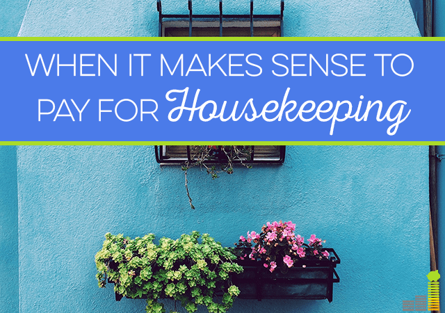 Despite being frugal, sometimes it's worth it to pay for housekeeping. Here's why.