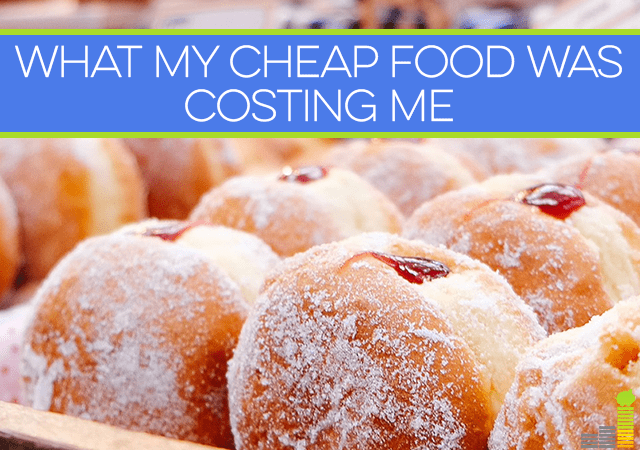 Cheap food might taste good, but over the long term it can have bad ramifications.