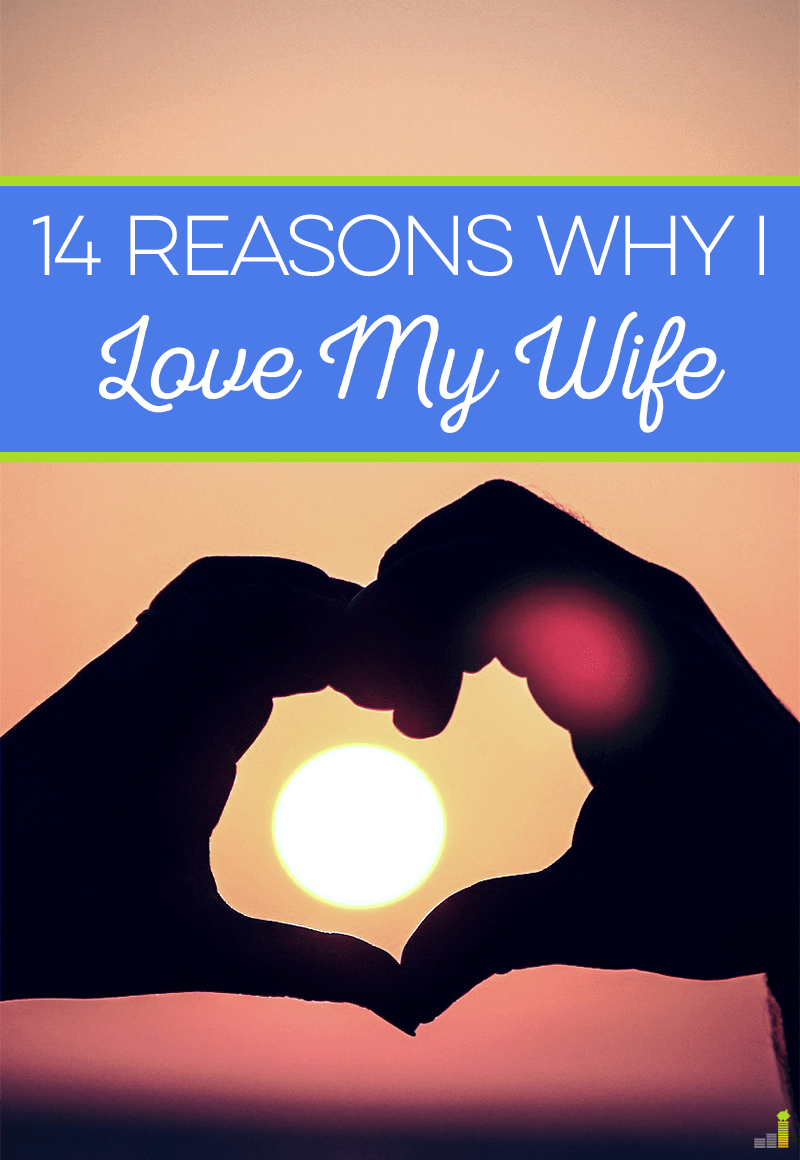 reasons why i love my wife frugal rules i love my wife there are many reasons why though a number of them