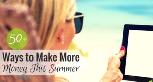 Make extra money this summer to help reach your financial goals. Here are 51 great ways to make extra cash this summer with little talent or upfront cost.