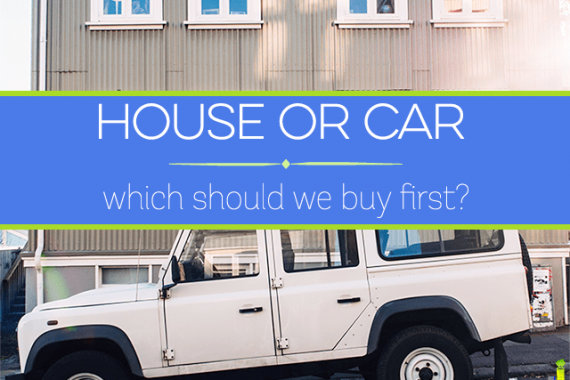 A house or a car - which should we buy first. Both are relative needs but can't get both at once. Which would you want to replace first - house or car?