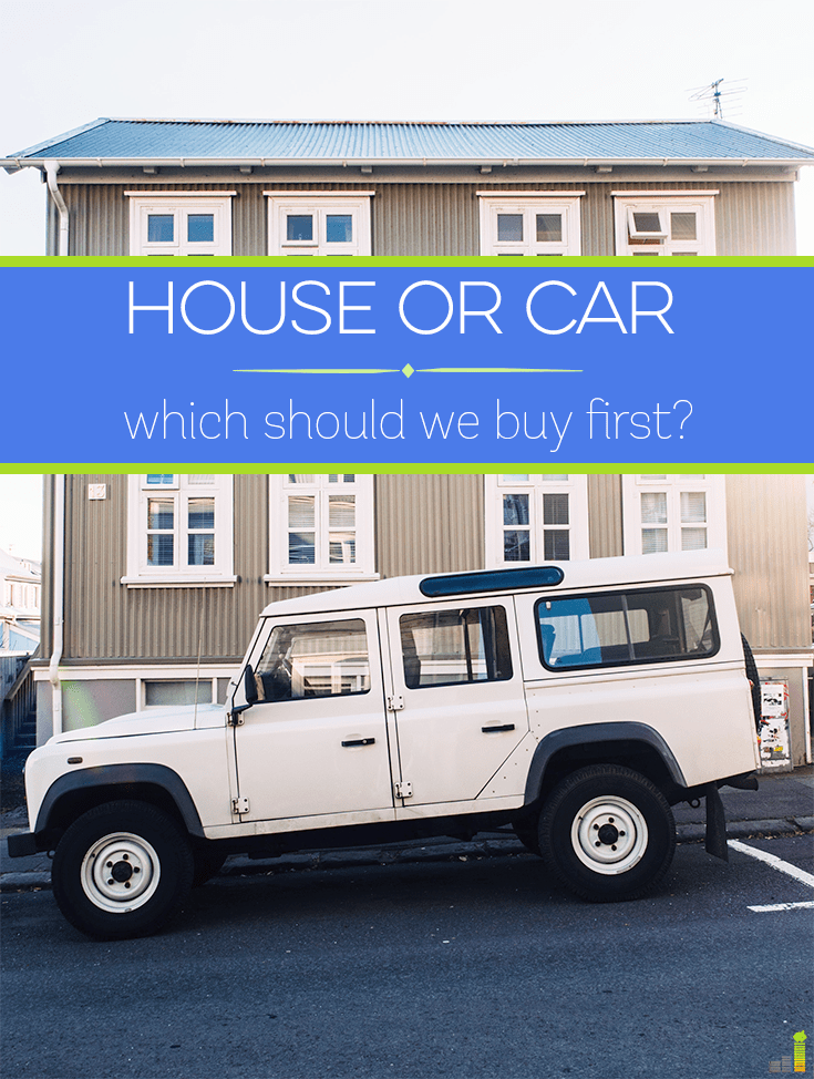 House or A Car – Which Should We Buy First? - Frugal Rules