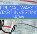 Investing in the stock market can be daunting to many. With a frugal mindset, you can get started down the road of investing in no time.