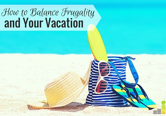 Why Being Too Frugal on Vacation is a Bad Idea