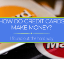 How do credit cards make money - it's through a number of factors really. Here are the main ways credit card companies make money from your normal activity.