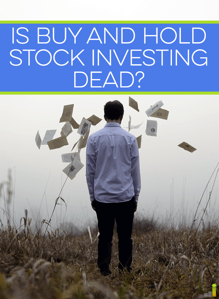 Buy and hold investing is a philosophy that has seen great success, but over the last few years has taken some hits. The key is to being in the know.