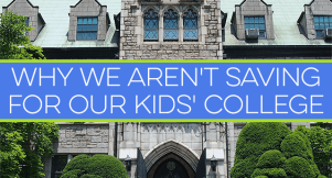We aren't saving for our children to go to college. It might sound unloving, but here are some things to consider before opening that 529 account.