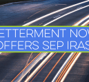 Betterment now offers SEP IRAs! Read my Betterment review to see how you can qualify to get up to 1 year commission free for opening a new SEP IRA account.