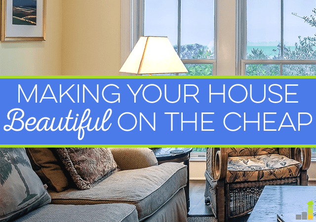 Making Your House Beautiful on the Cheap - Frugal Rules