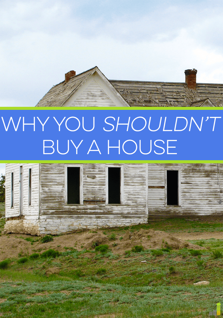 Many are told you need to buy a house to amount to anything, but it's not for everyone. Here are some reasons why owning a home might not be for you.