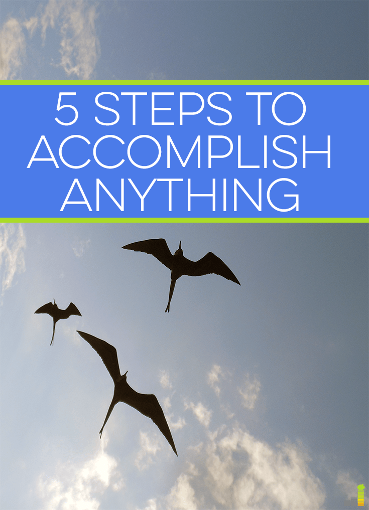 Can you really accomplish anything? If you're facing a challenge, but don't know where to start here are 5 simple tips to help bring about success.