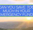 An emergency fund can provide great peace of mind, but it can get out of hand. Here are some questions to ask yourself when saving for emergencies.
