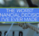 A bad financial decision can make or break you if you're not careful. I share my worst money mistake - financing a 30 foot yacht right out of college.
