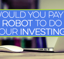 Investing in the stock market takes patience and a willingness to take on risk. But, should you allow a robot to handle your investing? Some say you should.