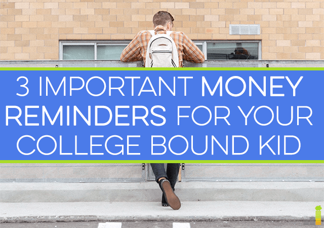 Here are 3 important money reminders for your college bound kid. Teach them about personal finance and they will be set for life!
