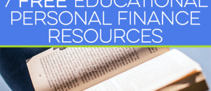 Want to begin managing your money, but have no idea where to start? These 7 free educational personal finance resources will help you get on the right track.