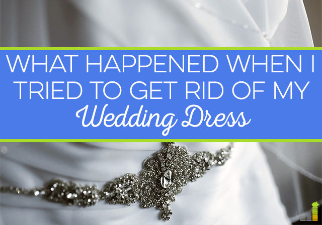 A wedding dress is a big symbol that many women like to keep for sentimental reasons. Here's why I want to get rid of it but have held off for now.