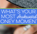 We've all had an awkward money moment or two in our life. Here is a cool inforgraphic outlining some of the more embarrassing ones to experience in life.