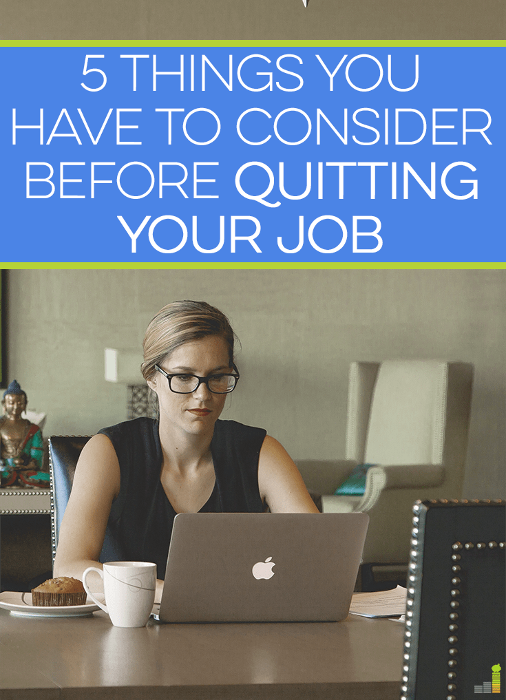Quitting your job to work for yourself sounds fun, but there is a lot that goes into the decision. Here are 5 things to consider when you want to quit.