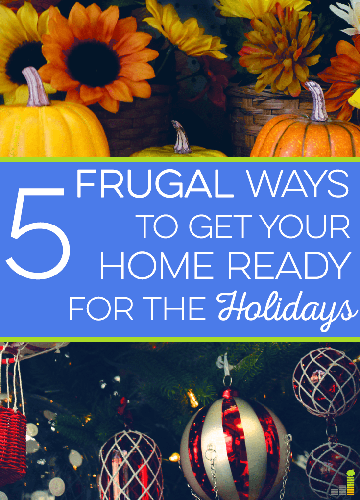 Here are 5 frugal ways to get your home ready for the holidays. We have several of them coming up, so it's time to create a plan to stay under budget.