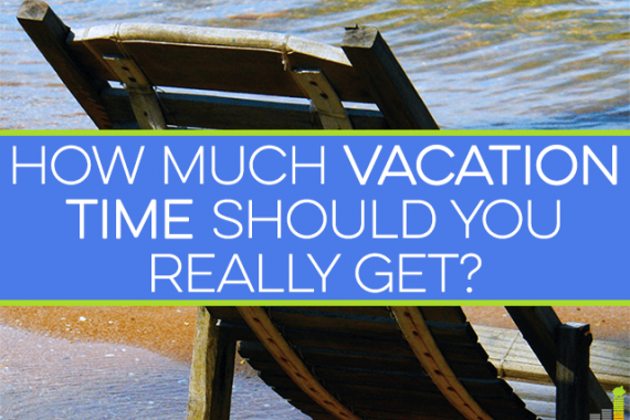 How much vacation time do you get? Hard work is great, but we need to allow ourselves time to vacate and enjoy life in order to relieve stress and be happy.