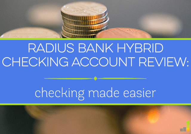 With the new Radius Bank Hybrid Checking account you can take advantage of the best features from both a savings account and a checking account.
