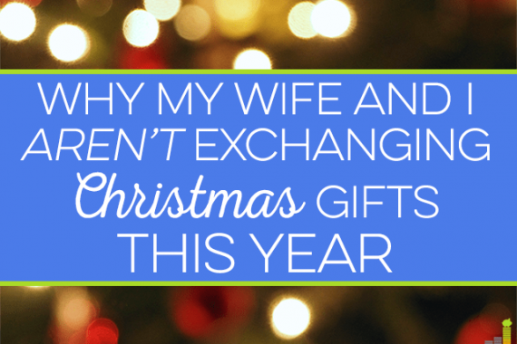 My wife and I won't be exchanging Christmas gifts this year. Instead, we'll be using the money on something we want as opposed to more crap under the tree.