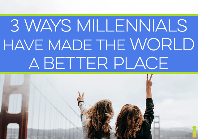 Millennials get a reputation for being entitled or lazy, but that is an overgeneralization. Here are 3 positive impacts millennials have had on the world.