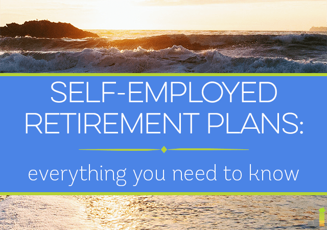 Self Employed Retirement Plans Everything You Need To