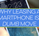 Does leasing a smartphone sound like a smart move? Here is how you lose out when big cell phone carriers get you to pay big money to lease a smartphone.