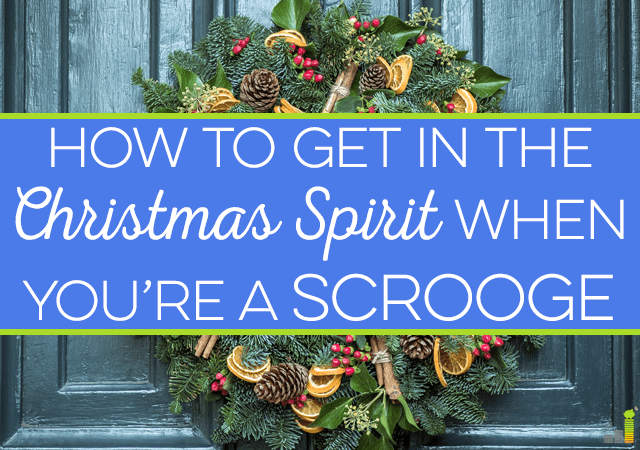 Getting in the Christmas spirit when you're a scrooge is hard, but it can be done. Here are some things I do to enjoy the holiday season.