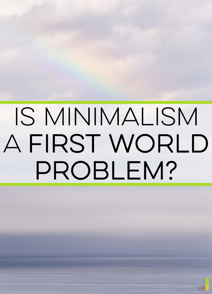 Minimalism is a trendy topic, though do you wonder if it's a first world problem? Here are some reasons why I think minimalism is here to stay.