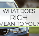 Rich means a lot of different things to people. I believe it doesn't always come down to things, but freedom from worry. What does rich mean to you?