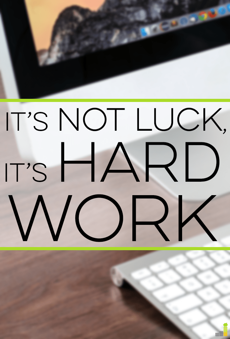 "We attribute many things to luck, but it really comes down to hard work. Here's why you need to banish the phrase ""good luck"" from your vocabulary."