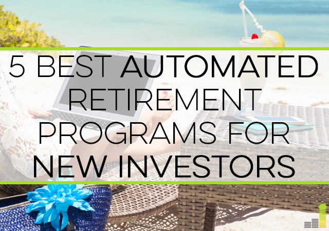 The best automated retirement programs help you start saving for retirement if you don't know how to start. Here are the 5 top ones to consider.