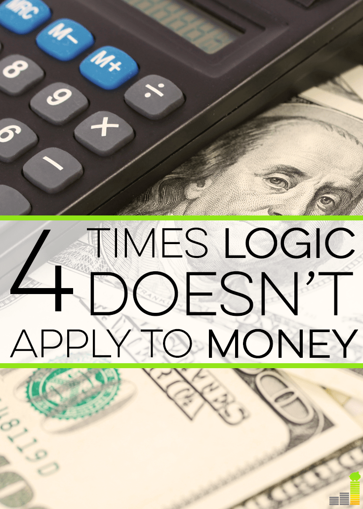 Logic is great, but it doesn't always apply to money management. Here are 4 times where it might pay to ignore logic and pursue a different alternative.